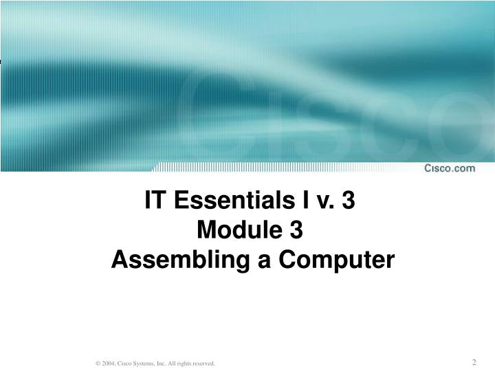 It essentials i v 3 module 3 assembling a computer