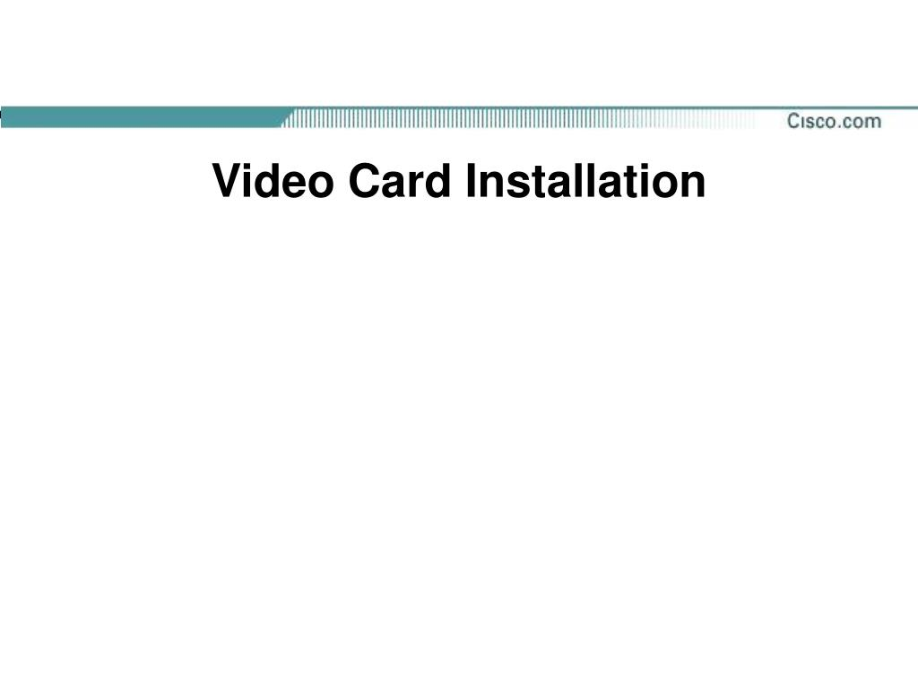 Video Card Installation