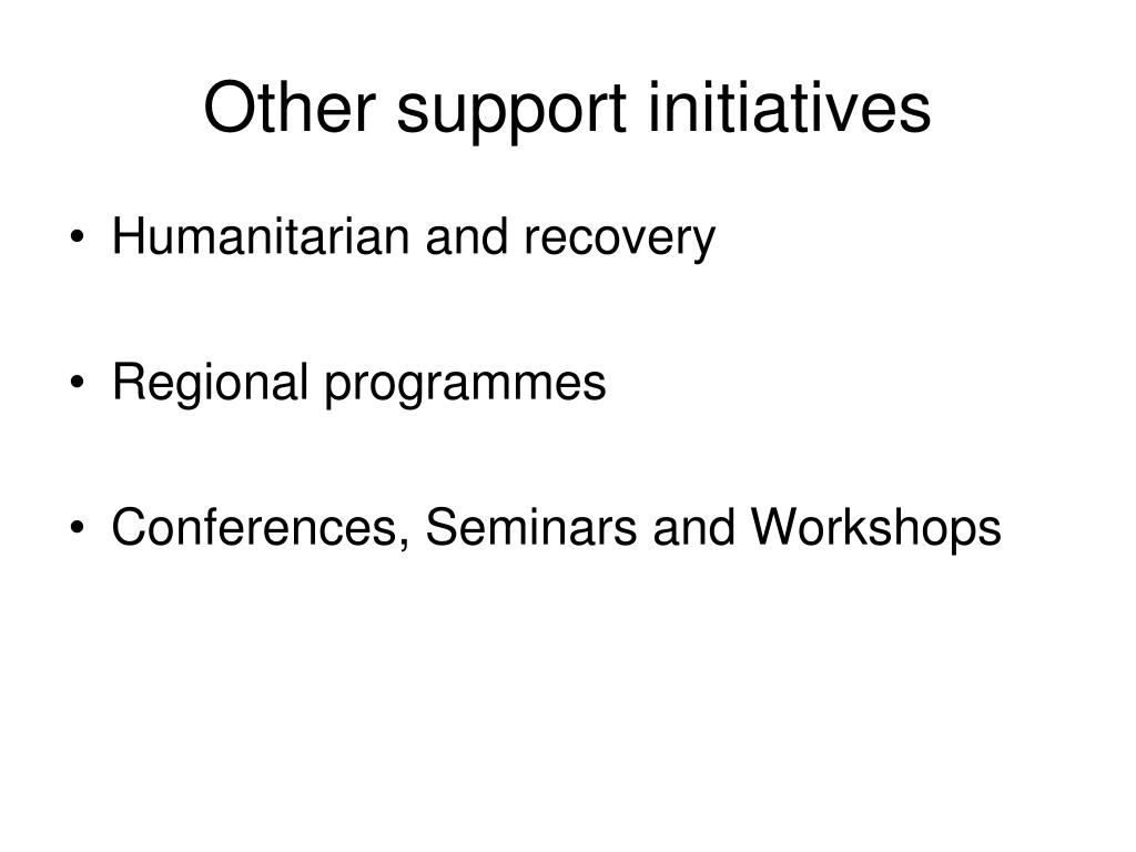 Other support initiatives