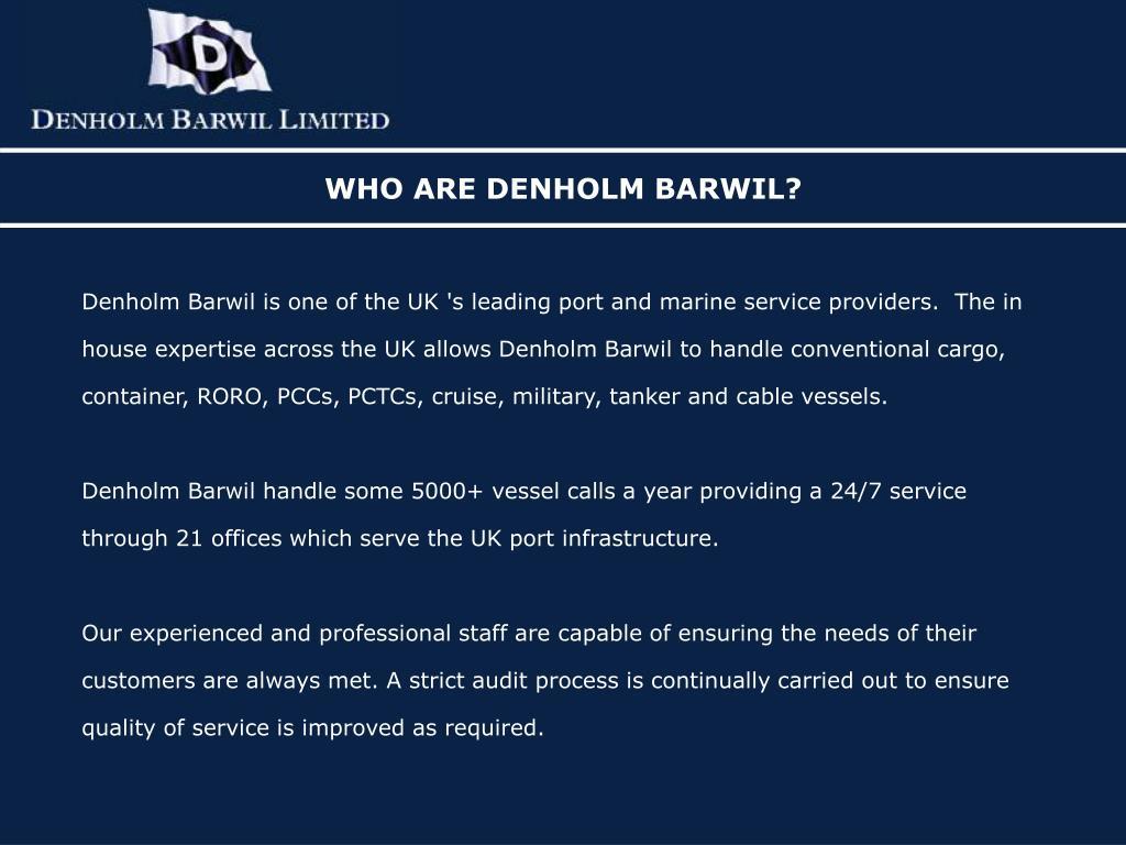 WHO ARE DENHOLM BARWIL?
