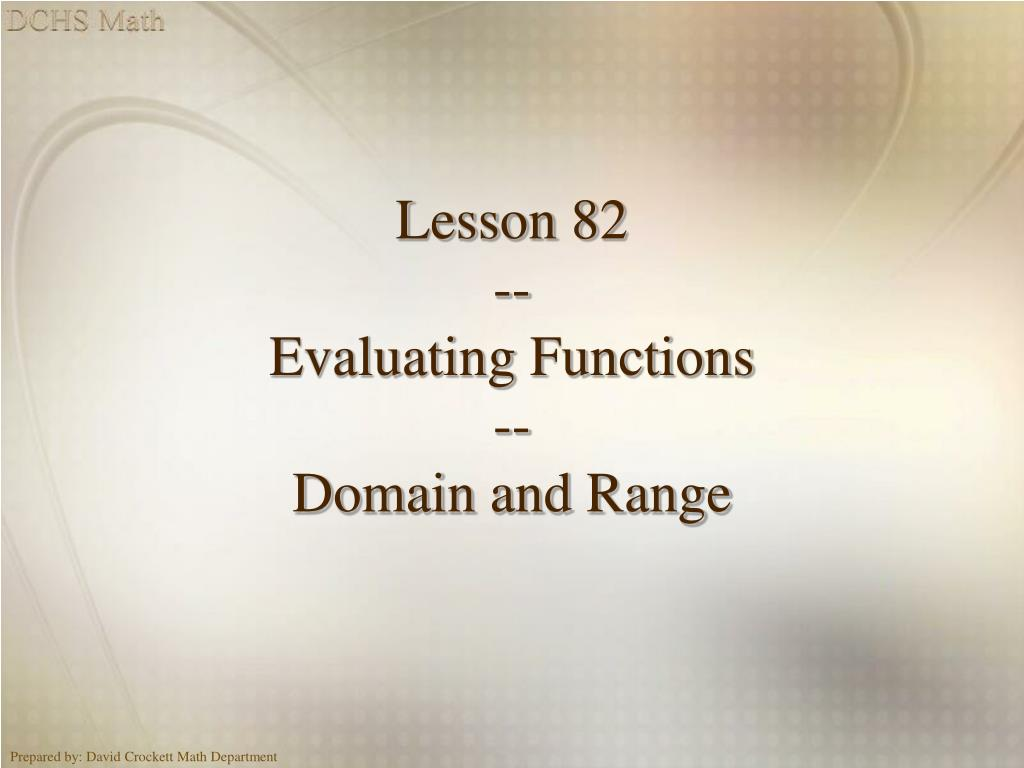 lesson 82 evaluating functions domain and range