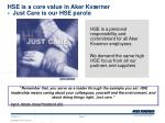 hse is a core value in aker kv rner just care is our hse parole