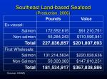 southeast land based seafood production 2006