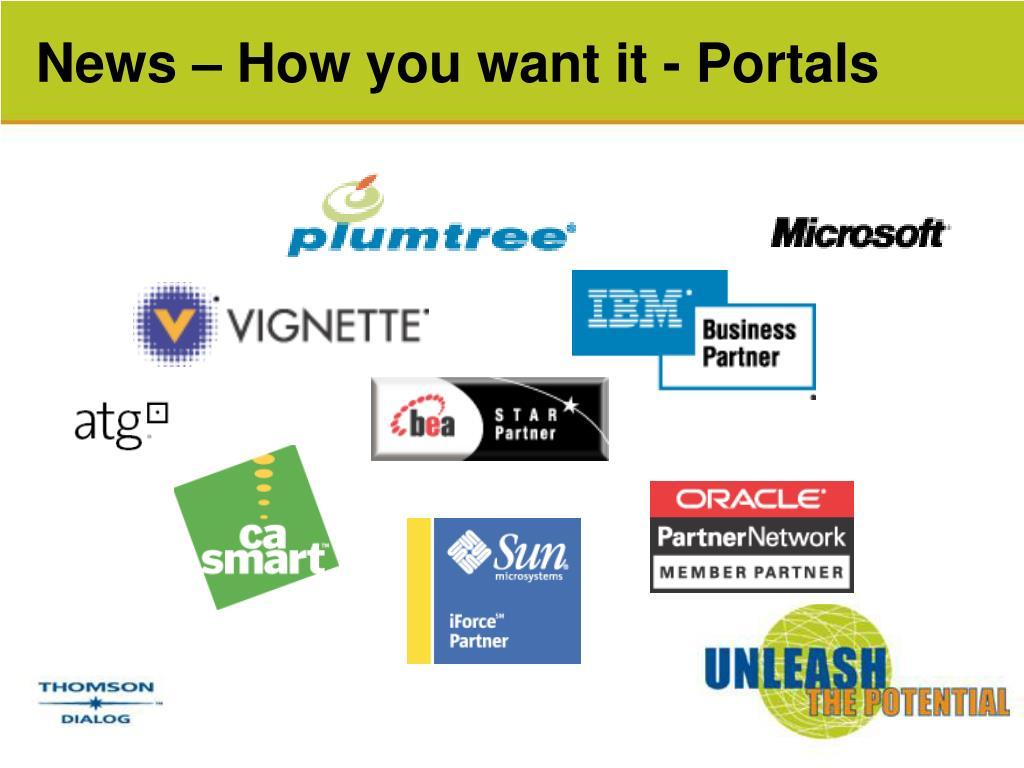News – How you want it - Portals