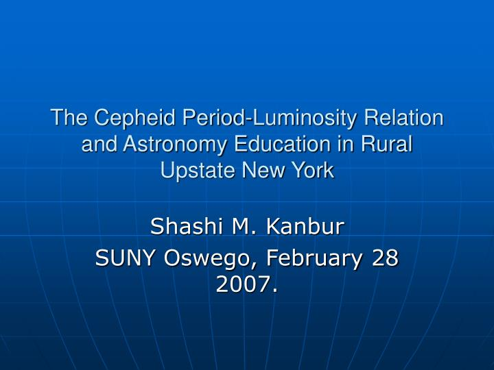 the cepheid period luminosity relation and astronomy education in rural upstate new york n.