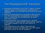 the photosphere hif interaction