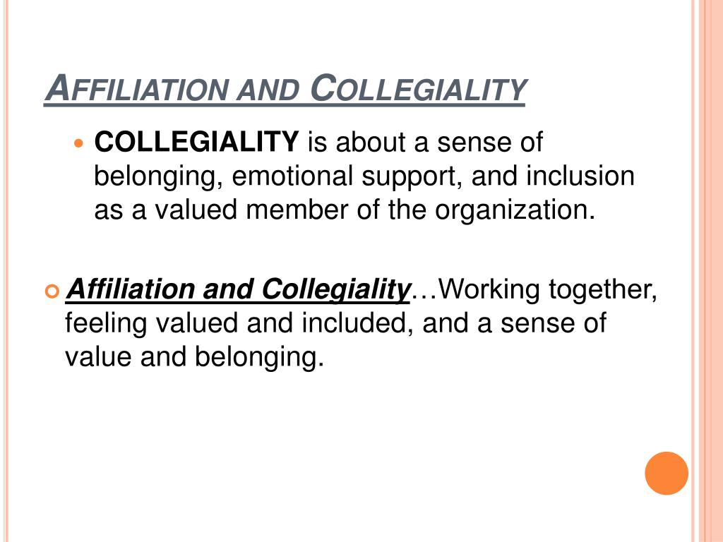 Affiliation and Collegiality
