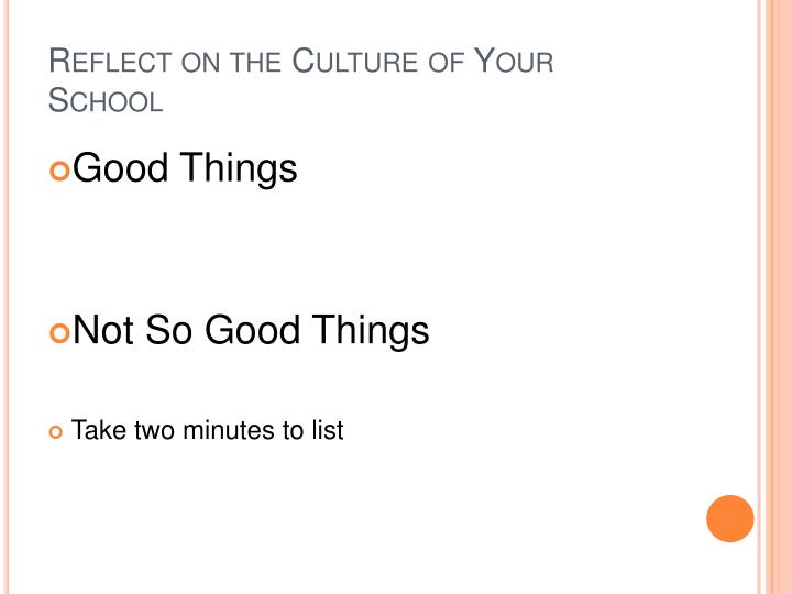 Reflect on the culture of your school
