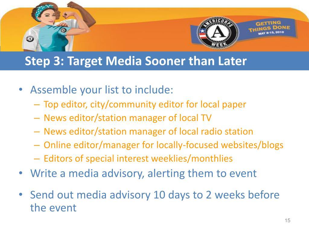 Step 3: Target Media Sooner than Later