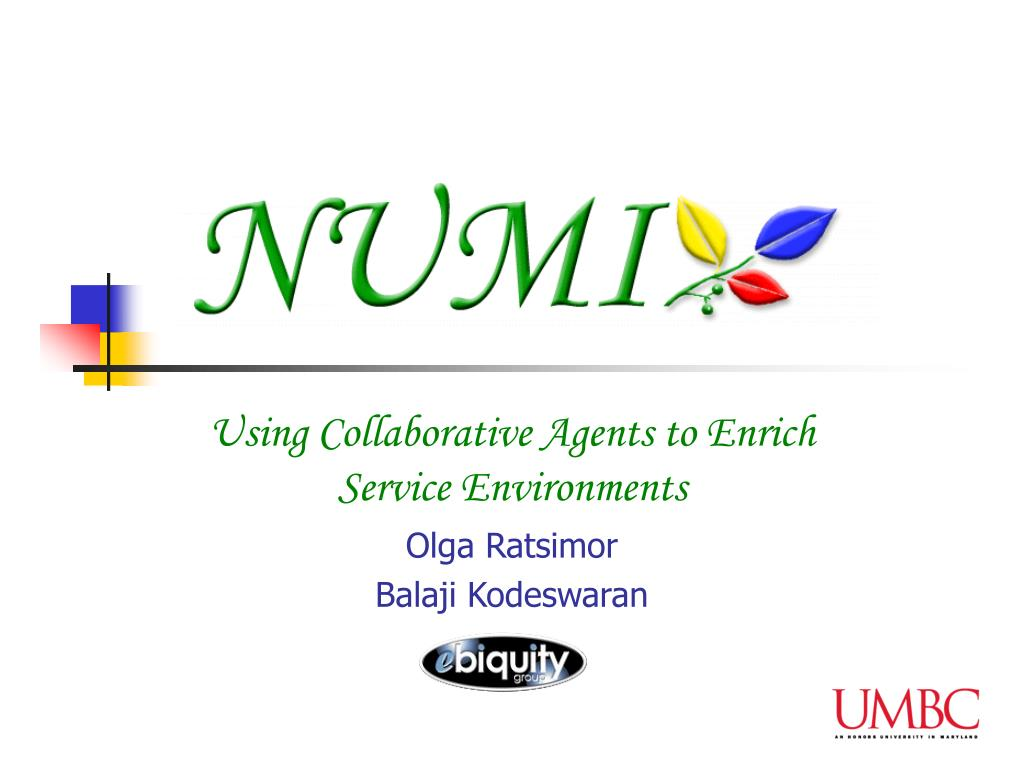 using collaborative agents to enrich service environments olga ratsimor balaji kodeswaran l.