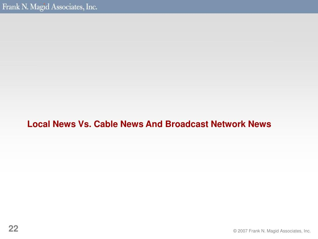 Local News Vs. Cable News And Broadcast Network News