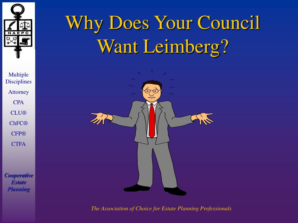 Why Does Your Council Want Leimberg?