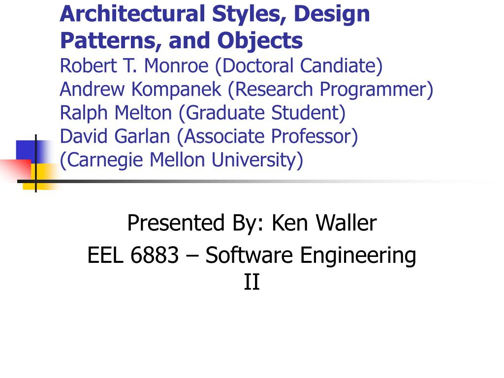 Ppt Presented By Ken Waller Eel 6883 Software Engineering Ii