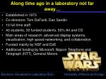along time ago in a laboratory not far away