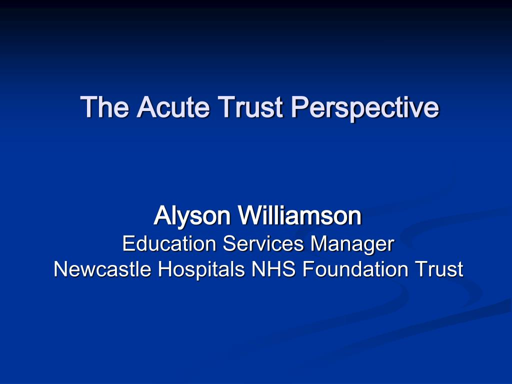 the acute trust perspective l.