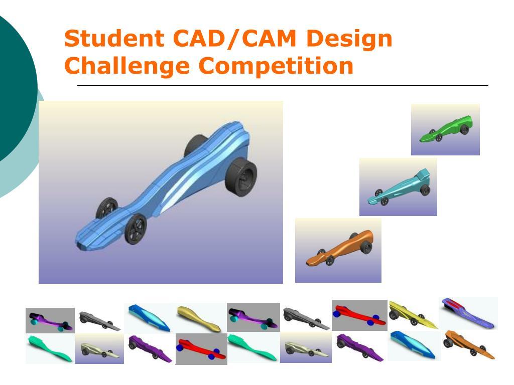 Student CAD/CAM Design Challenge Competition