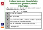 2 player zero sum discrete finite deterministic games of perfect information9