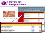 play money real predictions