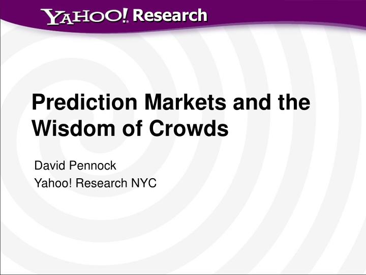 Prediction markets and the wisdom of crowds