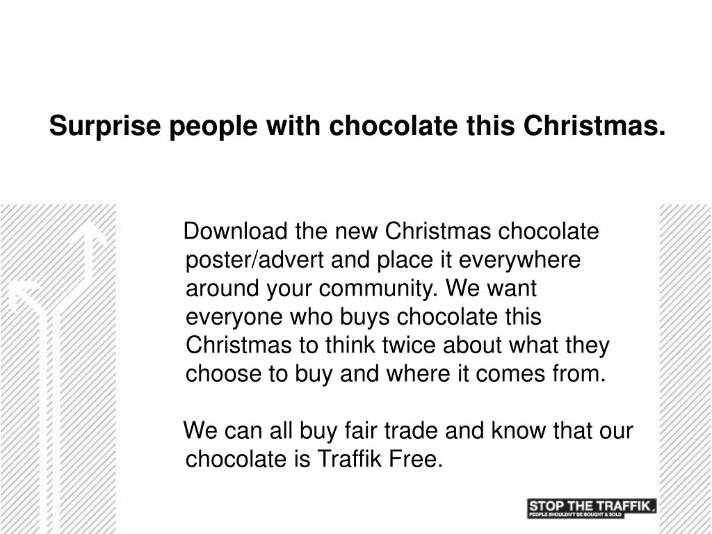 Surprise people with chocolate this Christmas.
