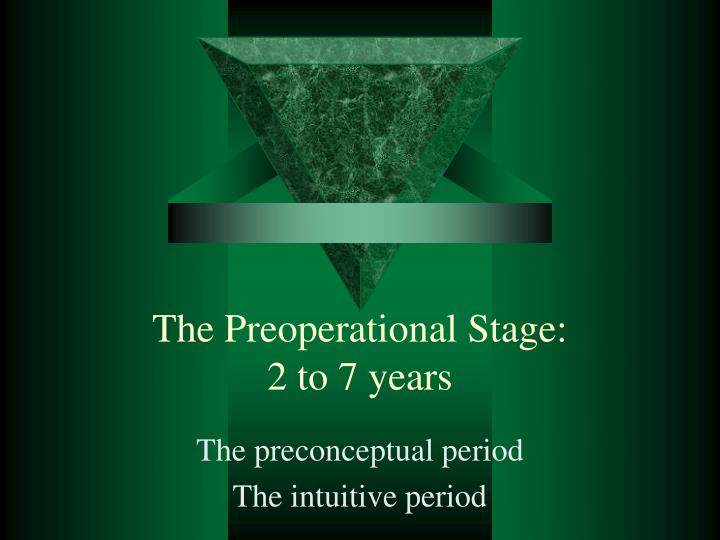 the preoperational stage 2 to 7 years n.