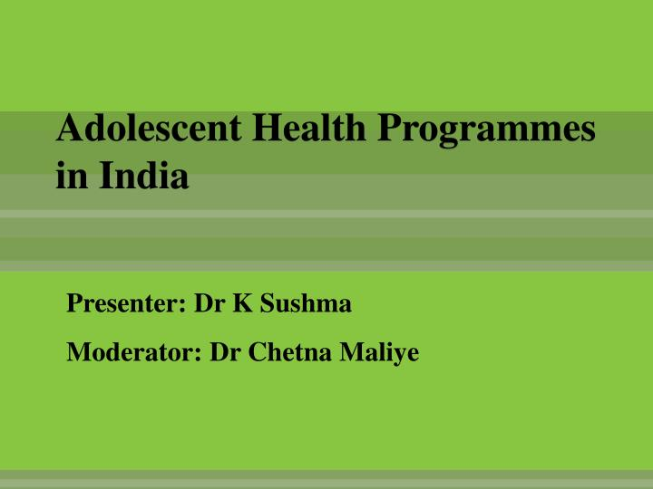 adoloscent healthprogrammes in india 26 10 09 pptx 5 human growth - download as powerpoint presentation (ppt), pdf file (pdf), text file adoloscent healthprogrammes in india 261009 (1.