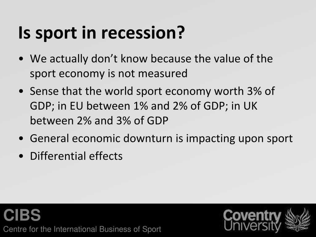 Is sport in recession?