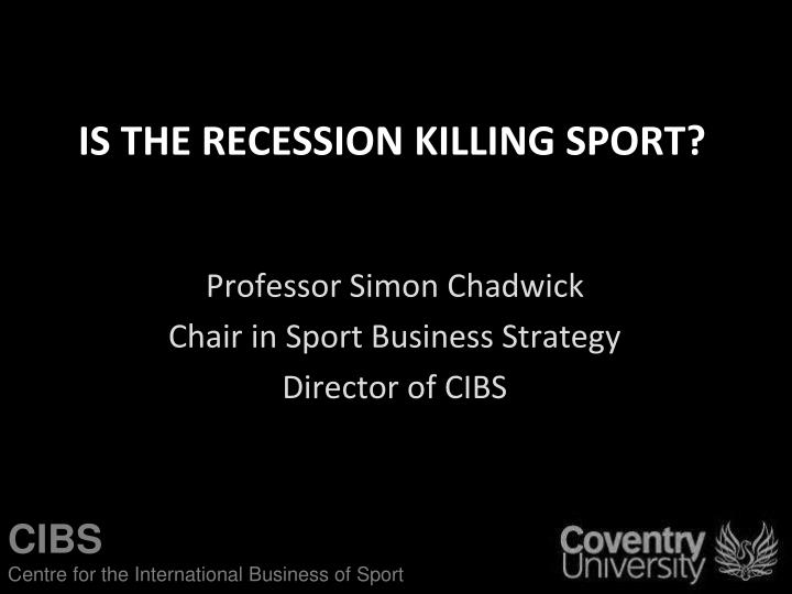 Is the recession killing sport