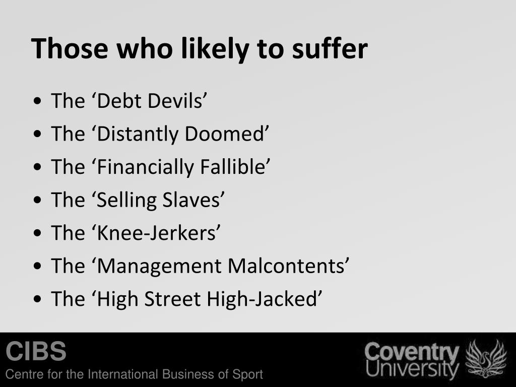 Those who likely to suffer