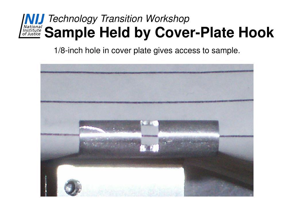 Sample Held by Cover-Plate Hook