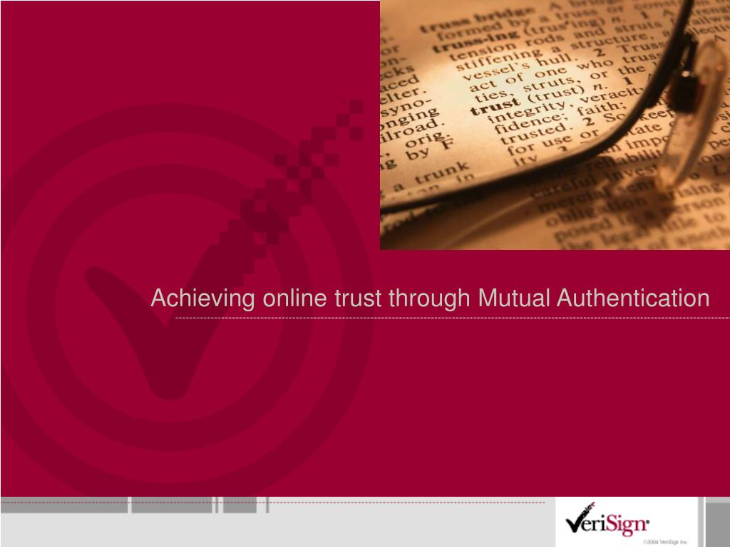 Achieving online trust through Mutual Authentication
