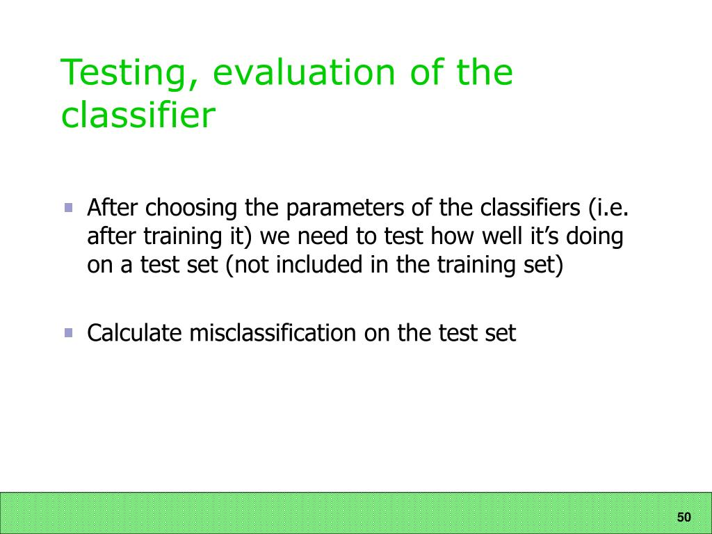 Testing, evaluation of the classifier