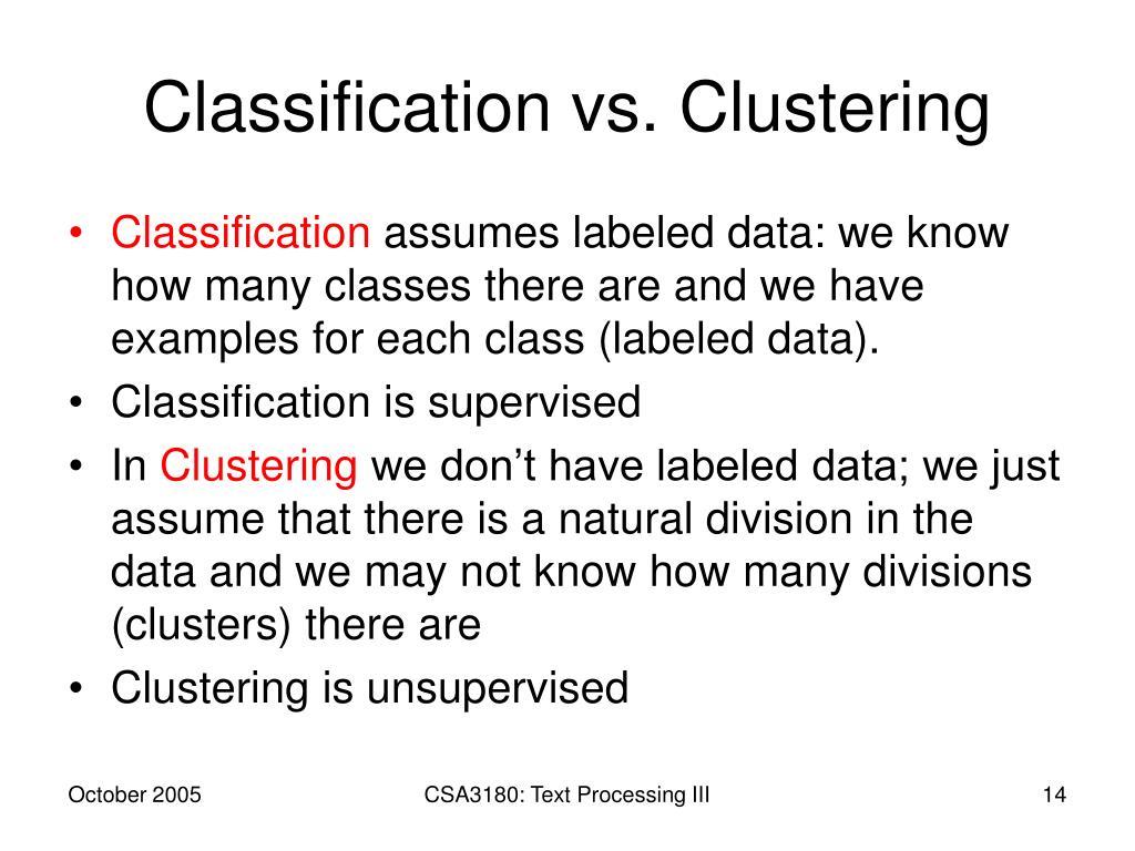 Classification vs. Clustering