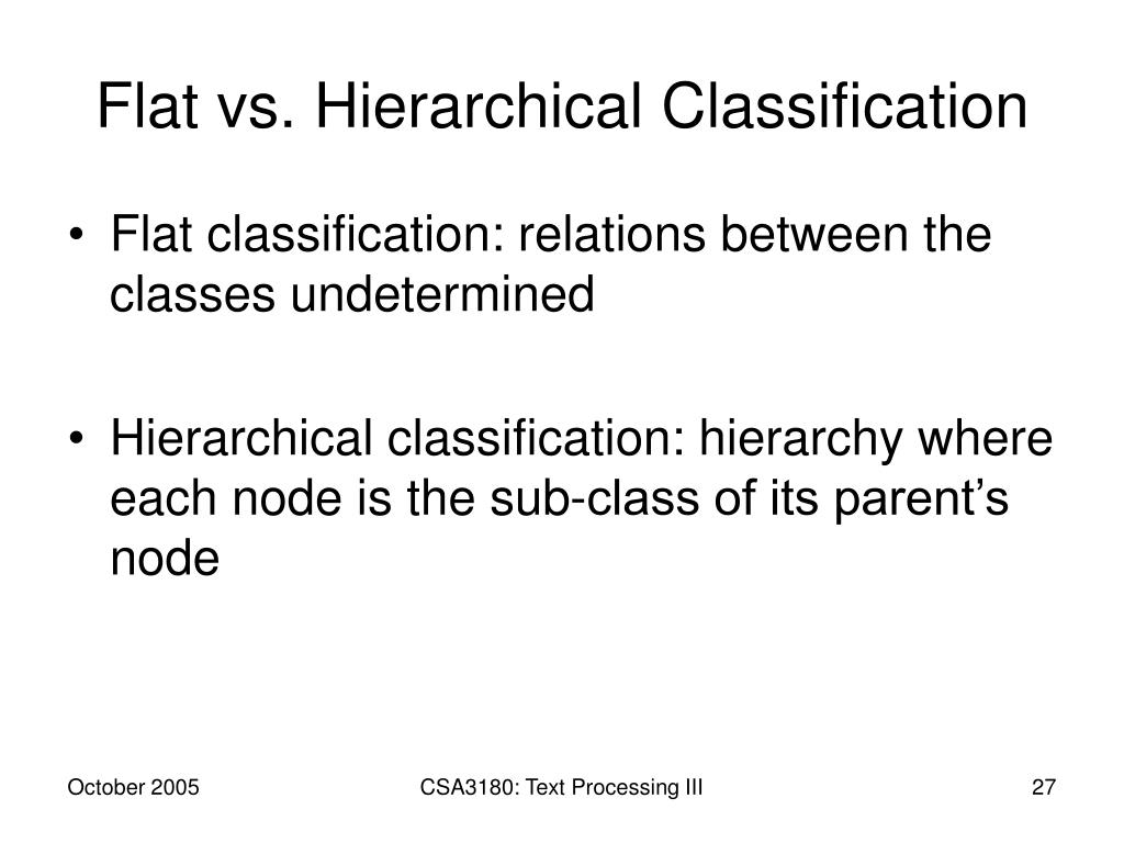 Flat vs. Hierarchical Classification