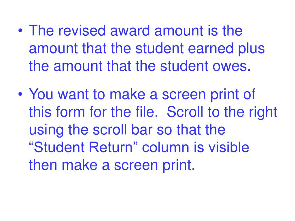 The revised award amount is the amount that the student earned plus the amount that the student owes.