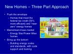 new homes three part approach