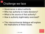 challenge we face