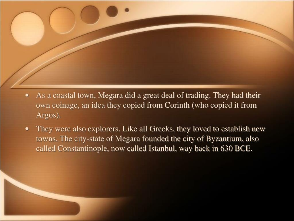 As a coastal town, Megara did a great deal of trading. They had their own coinage, an idea they copied from Corinth (who copied it from Argos).