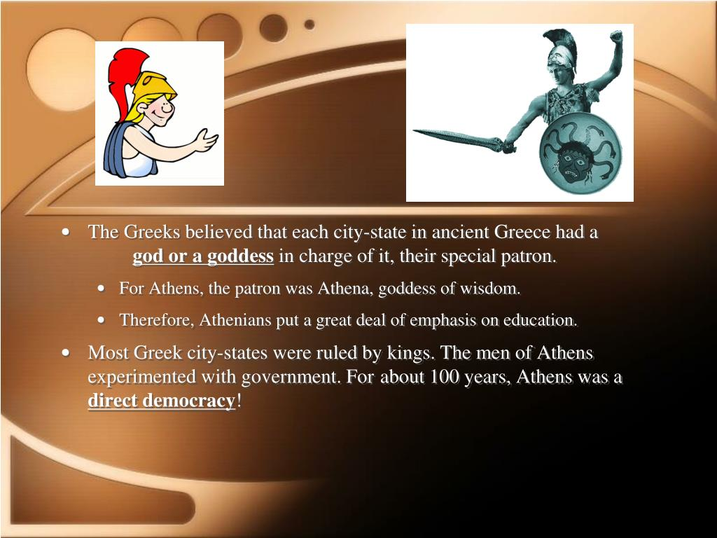 The Greeks believed that each city-state in ancient Greece had a