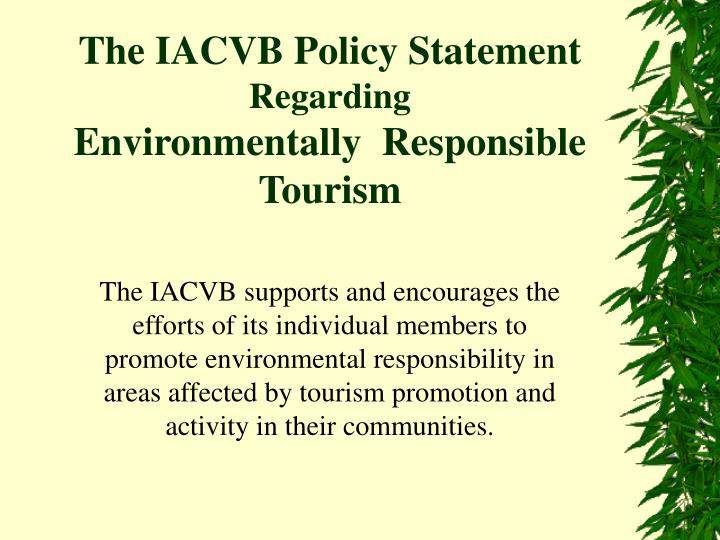 the iacvb policy statement regarding environmentally responsible tourism n.