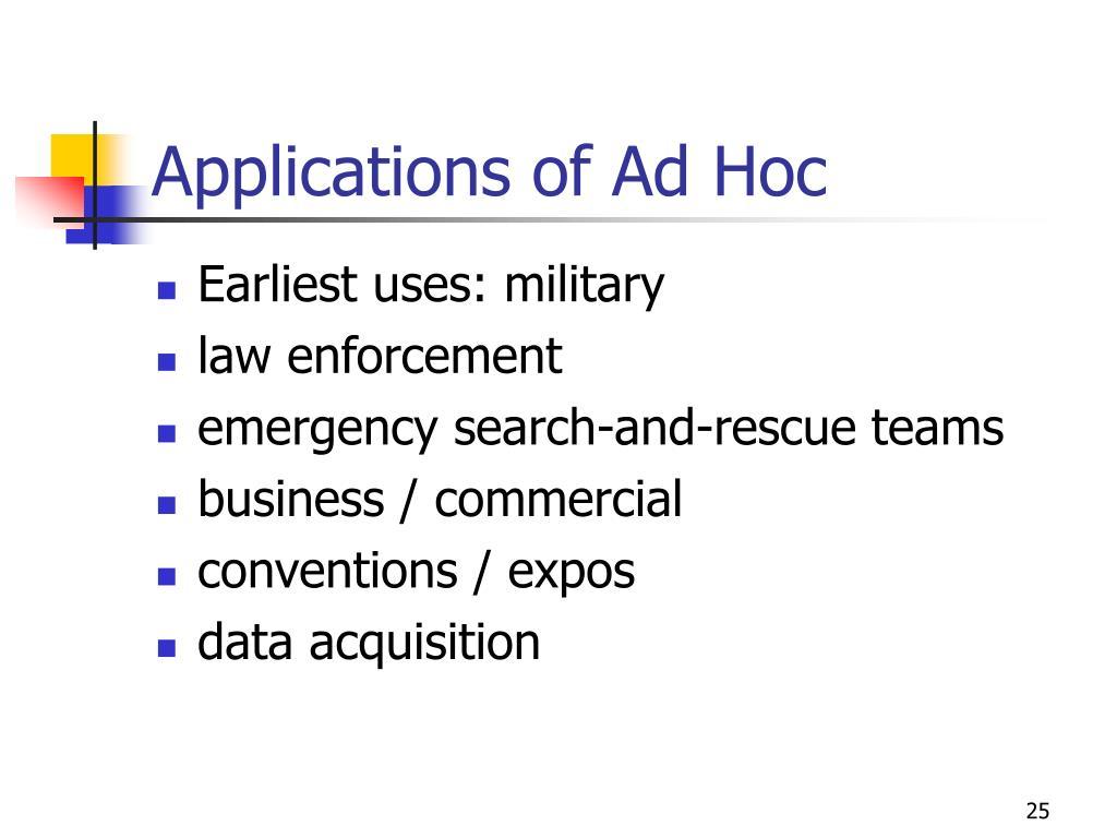 Applications of Ad Hoc