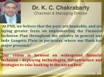 dr k c chakrabarty chairman managing director