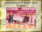 launching of fi smart card project