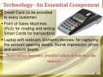 technology an essential component