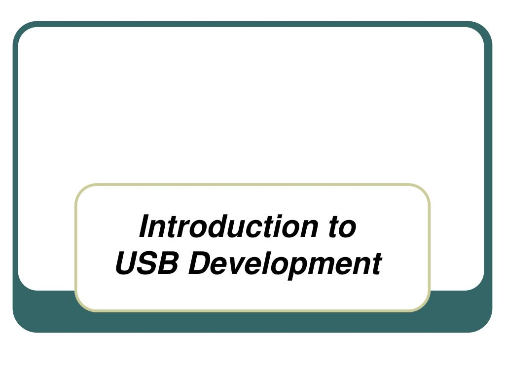 introduction to usb development l.