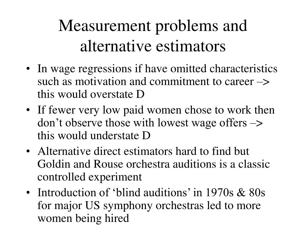 Measurement problems and alternative estimators
