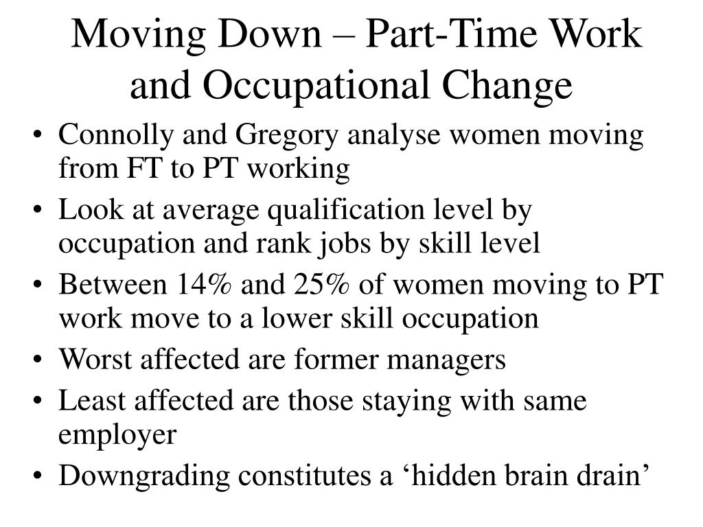 Moving Down – Part-Time Work and Occupational Change
