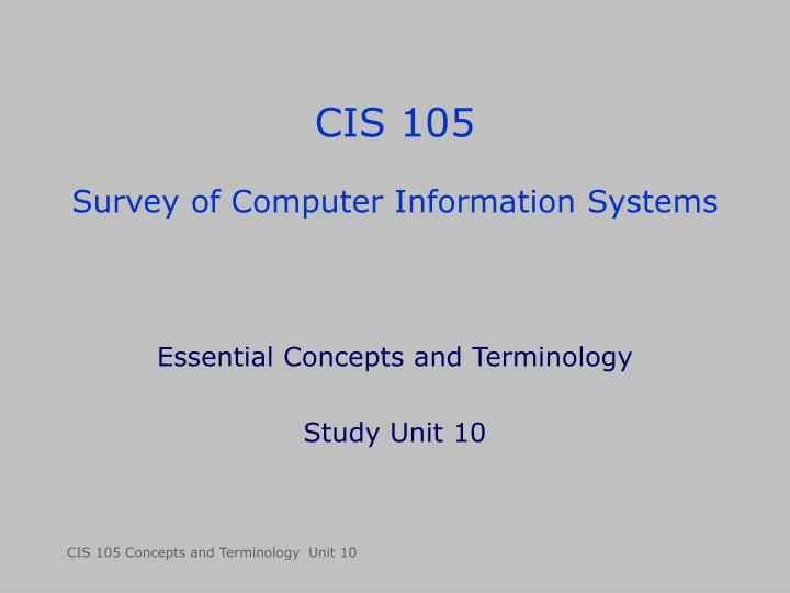 Cis 105 survey of computer information systems