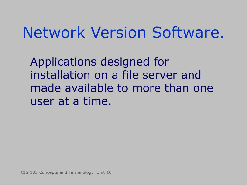 Network Version Software.