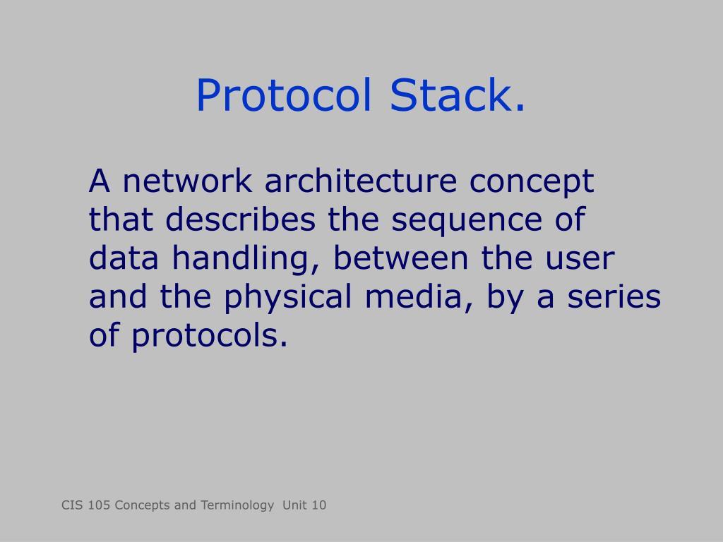 Protocol Stack.